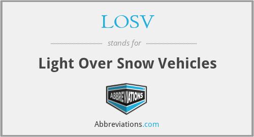 LOSV - Light Over Snow Vehicles