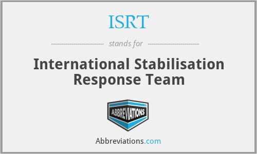 ISRT - International Stabilisation Response Team