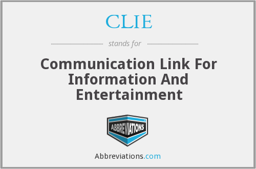 CLIE - Communication Link For Information And Entertainment