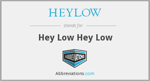 HEYLOW - Hey Low Hey Low