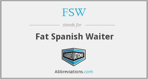 FSW - Fat Spanish Waiter