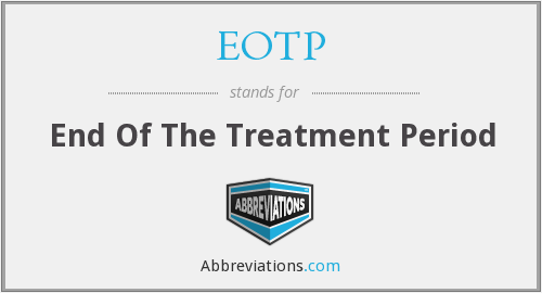 EOTP - End Of The Treatment Period