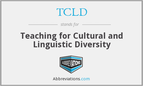 TCLD - Teaching for Cultural and Linguistic Diversity