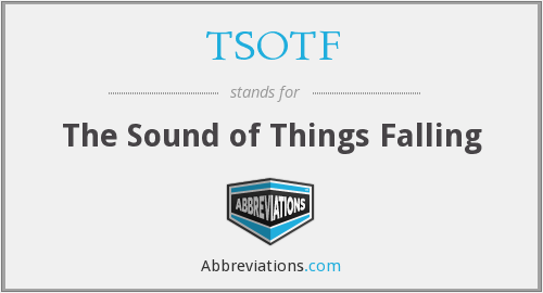 TSOTF - The Sound of Things Falling