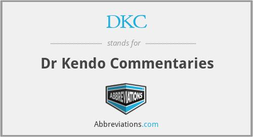 DKC - Dr Kendo Commentaries