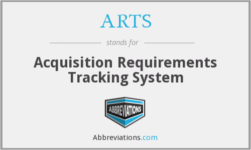 ARTS - Acquisition Requirements Tracking System