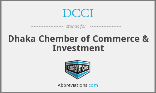 DCCI - Dhaka Chember of Commerce & Investment