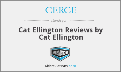 CERCE - Cat Ellington Reviews by Cat Ellington