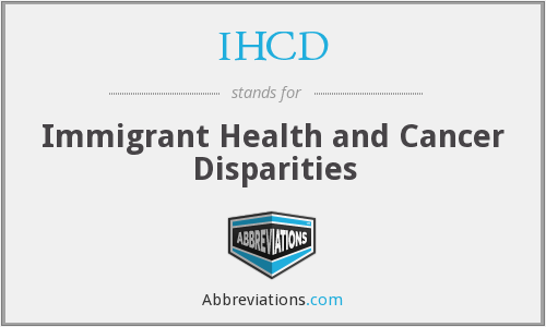 IHCD - Immigrant Health and Cancer Disparities