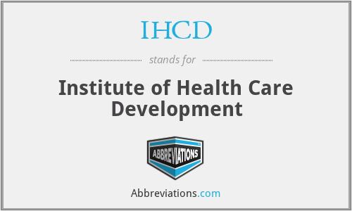 IHCD - Institute of Health Care Development