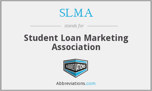 SLMA - Student Loan Marketing Association