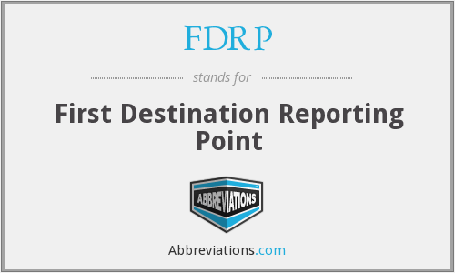 FDRP - First Destination Reporting Point