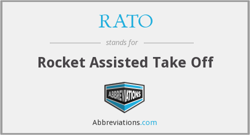 What does RATO stand for?