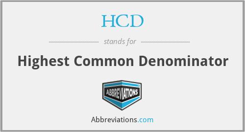 HCD - Highest Common Denominator