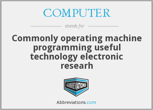 COMPUTER - Commonly operating machine programming useful technology electronic researh