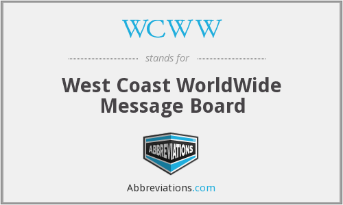 WCWW - West Coast WorldWide Message Board