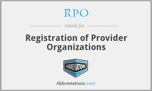 RPO - Registration of Provider Organizations