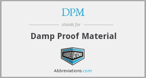 DPM - Damp Proof Material