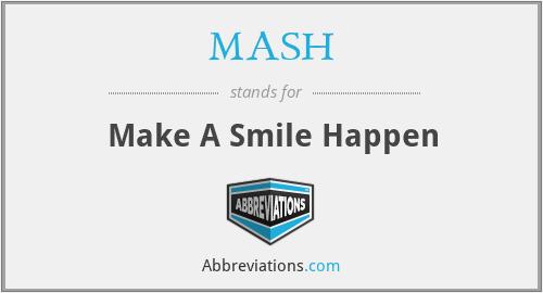 MASH - Make A Smile Happen