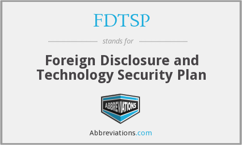 FDTSP - Foreign Disclosure and Technology Security Plan