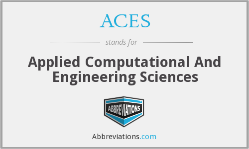 ACES - Applied Computational And Engineering Sciences