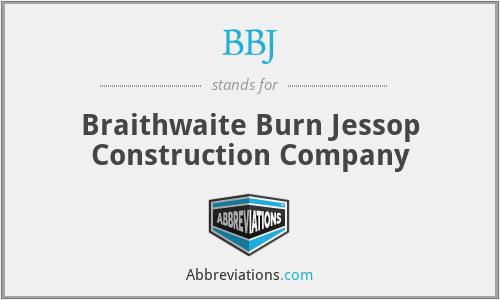 BBJ - Braithwaite Burn Jessop Construction Company
