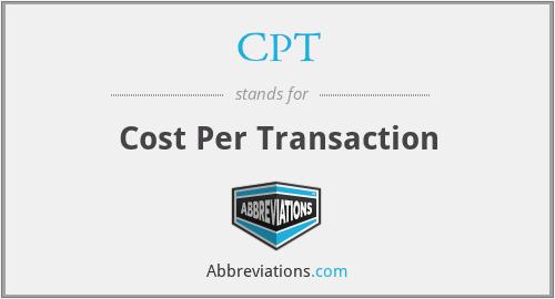 CPT - Cost Per Transaction