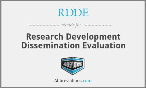 RDDE - Research Development Dissemination Evaluation