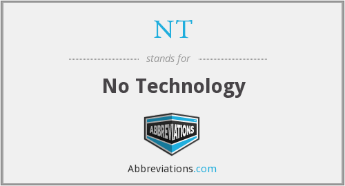 NT - No Technology