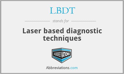 LBDT - Laser based diagnostic techniques