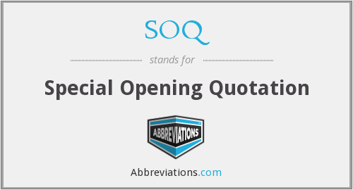 SOQ - Special Opening Quotation