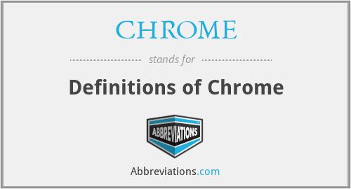 CHROME - Definitions of Chrome