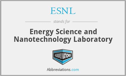 ESNL - Energy Science and Nanotechnology Laboratory