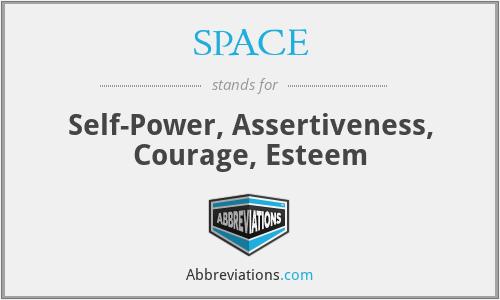 SPACE - Self-Power, Assertiveness, Courage, Esteem