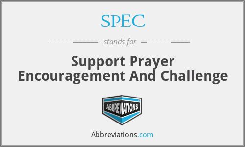 SPEC - Support Prayer Encouragement And Challenge