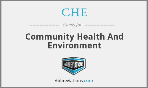 CHE - Community Health And Environment