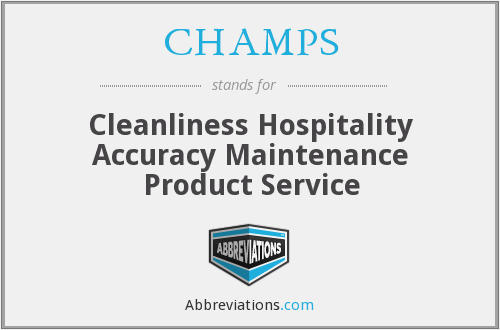 CHAMPS - Cleanliness Hospitality Accuracy Maintenance Product Service