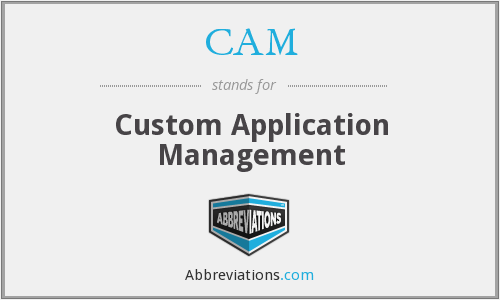 CAM - Custom Application Management