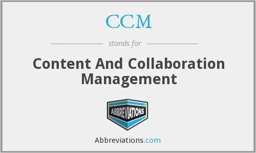 CCM - Content And Collaboration Management