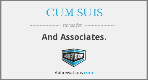 What does CUM SUIS stand for?
