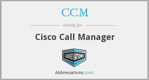CCM - Cisco Call Manager