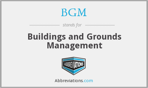 BGM - Buildings and Grounds Management