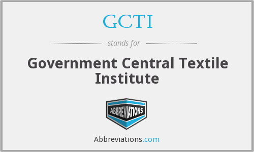 GCTI - Government Central Textile Institute