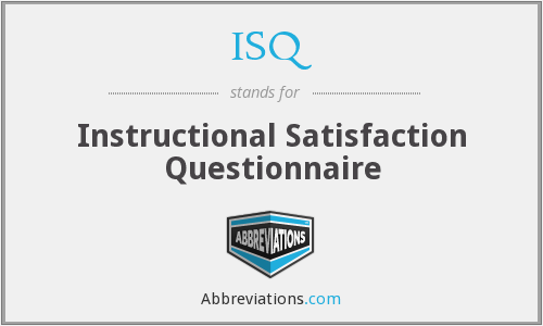 ISQ - Instructional Satisfaction Questionnaire