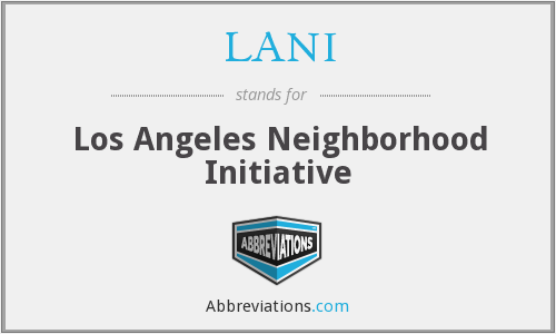 What does LANI stand for?