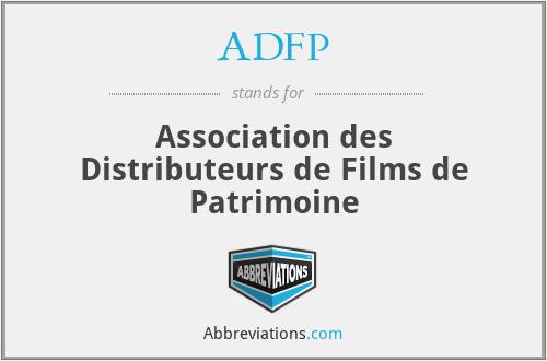 ADFP - Association des Distributeurs de Films de Patrimoine