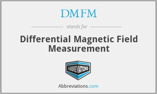 DMFM - Differential Magnetic Field Measurement
