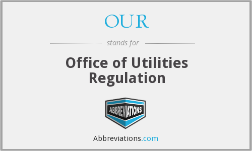 OUR - Office of Utilities Regulation