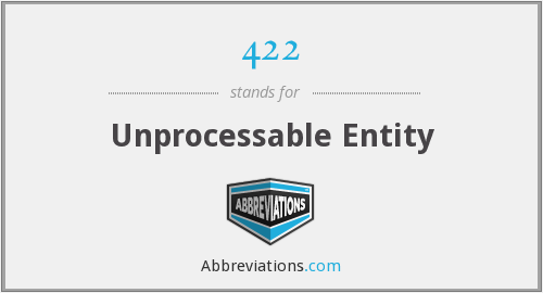 What does 422 stand for?