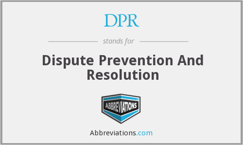 DPR - Dispute Prevention And Resolution